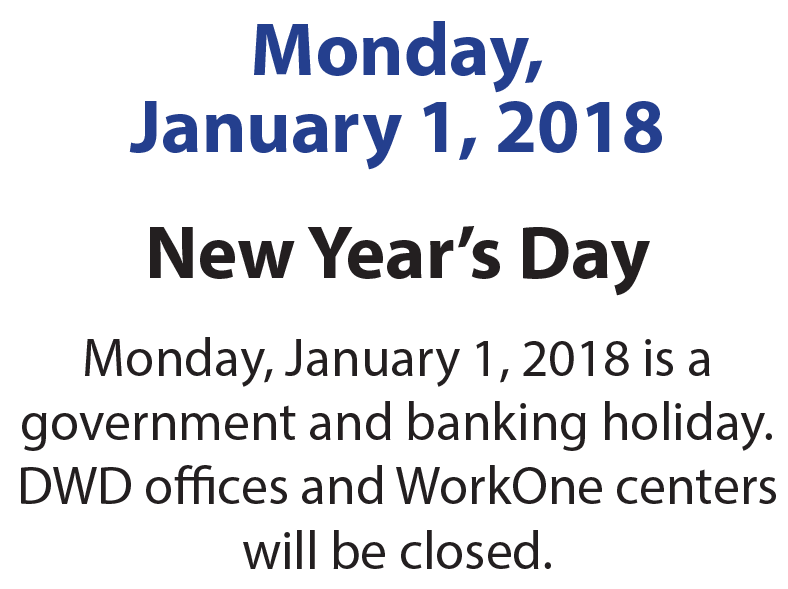 WorkOne offices will be closed Monday, January 1, 2018.