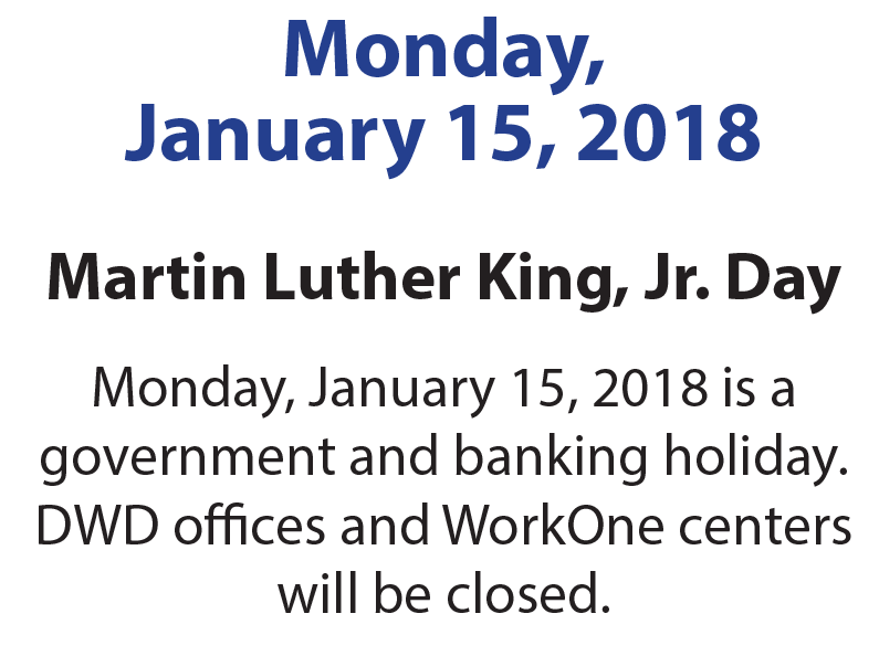 WorkOne offices will be closed Monday, January 15, 2018.